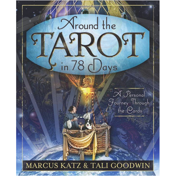 Around the Tarot in 78 Days: A Personal Journey Through the Cards 10