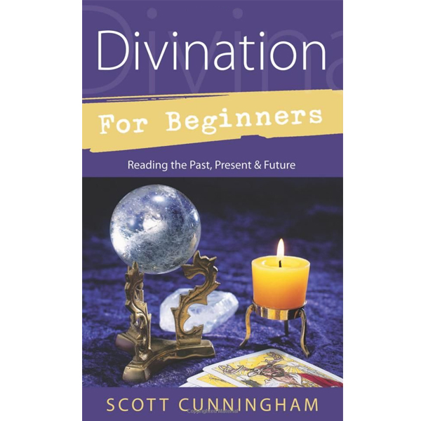 Divination for Beginners: Reading the Past, Present & Future 9