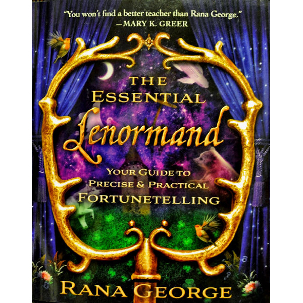 Essential Lenormand: Your Guide to Precise & Practical Fortunetelling 4