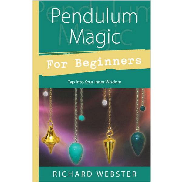 Pendulum Magic for Beginners: Tap Into Your Inner Wisdom 30