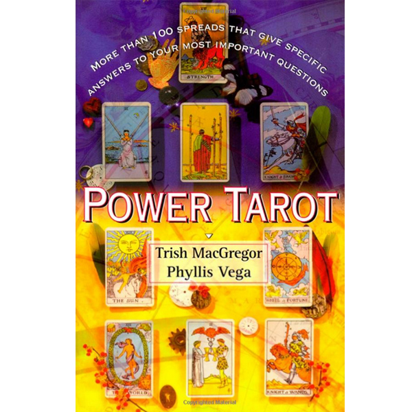 Power Tarot: More Than 100 Spreads That Give Specific Answers to Your Most Important Question 4