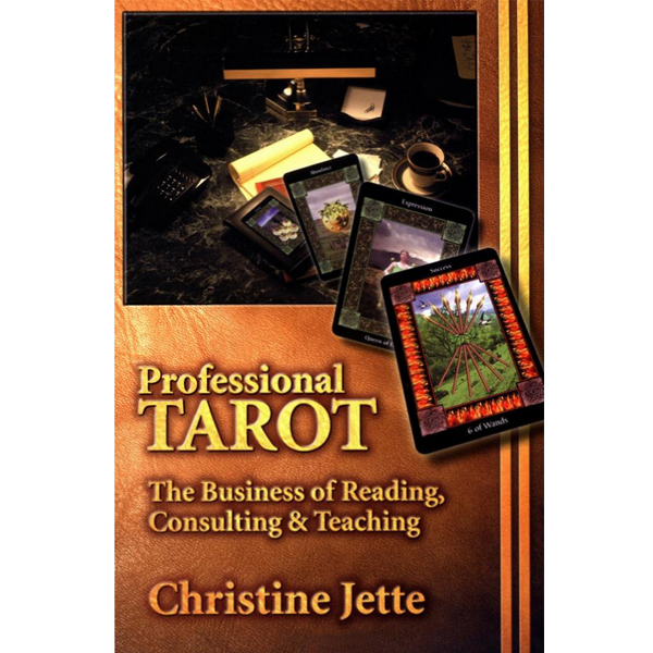 Professional Tarot: The Business of Reading, Consulting and Teaching 18