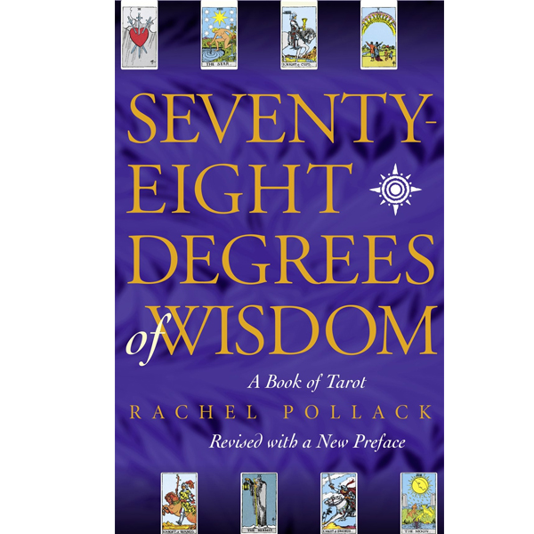 Seventy-Eight Degrees of Wisdom: A Book of Tarot 12