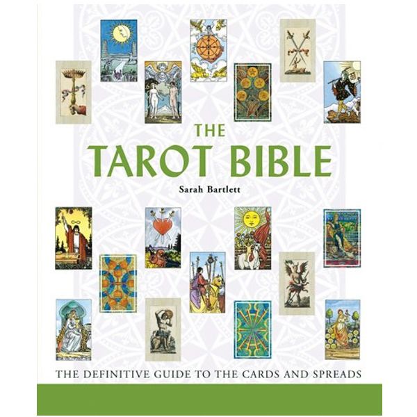 Tarot Bible: The Definitive Guide to the Cards and Spreads 22