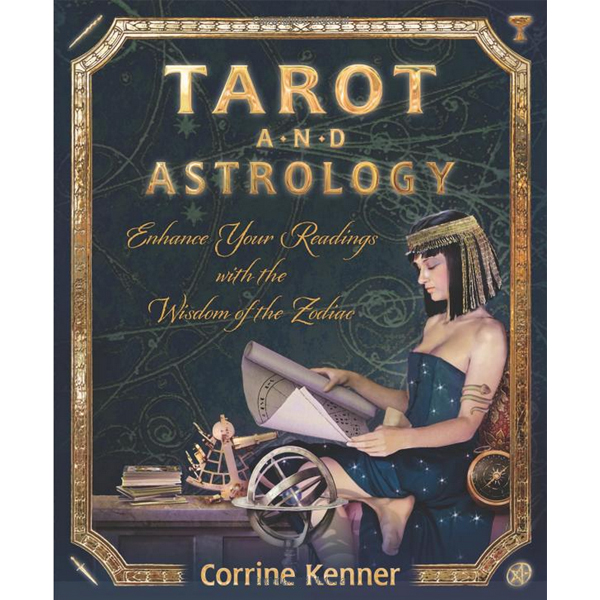 Tarot and Astrology: Enhance Your Readings With the Wisdom of the Zodiac 24