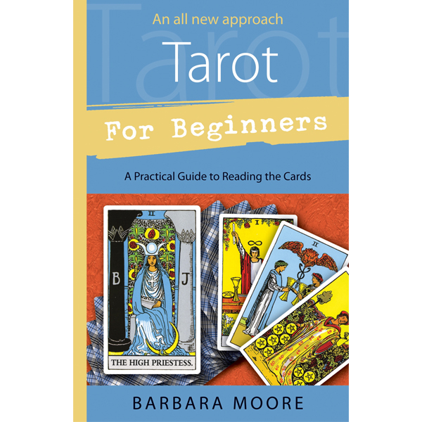 Tarot for Beginners: A Practical Guide to Reading the Cards 4