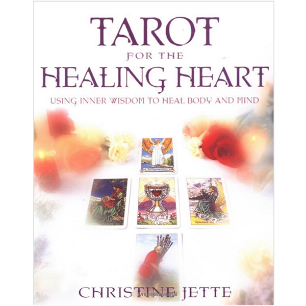 Tarot for the Healing Heart: Using Inner Wisdom to Heal Body and Mind 3
