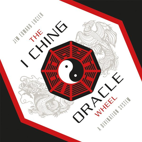I Ching Oracle Wheel A Divination System