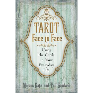 Tarot Face to Face - Using the Cards in Your Everyday Life 22