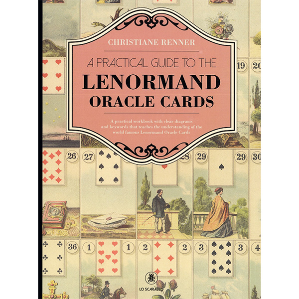 A Practical Guide to the Lenormand Oracle Cards 9